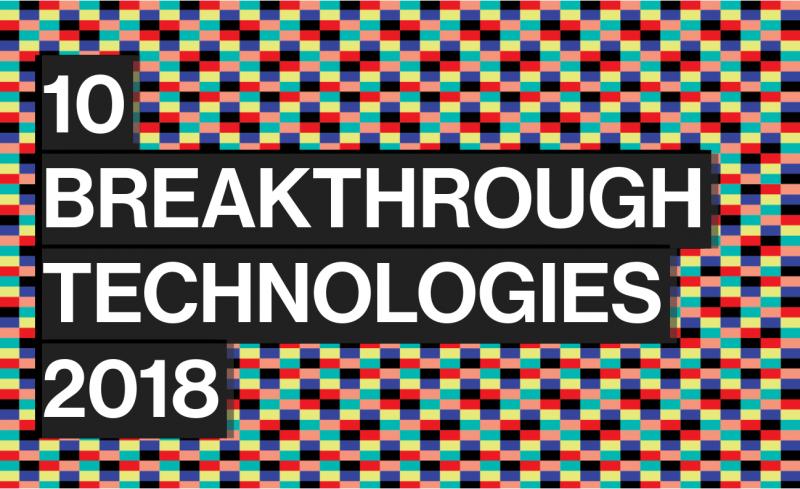 10 Breakthrough Technologies 2018