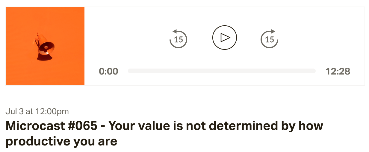 Microcast #065 - Your value is not determined by how productive you are