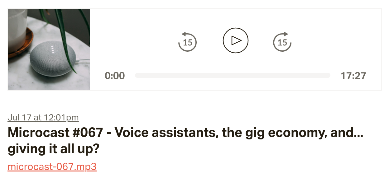 Microcast #067 - Voice assistants, the gig economy, and... giving it all up?