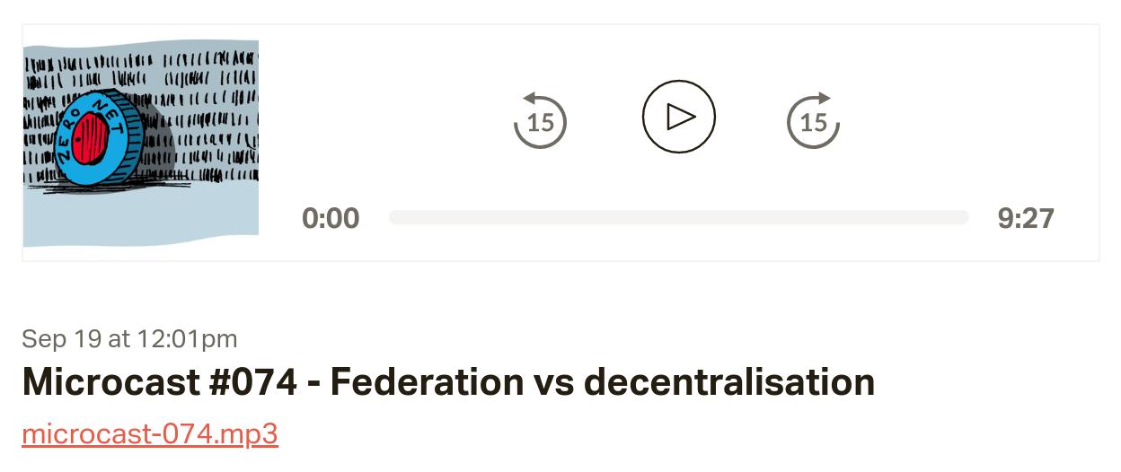 Microcast #074 - Federation vs decentralisation